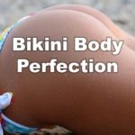 Perfect Thong Bikini Body – learn the tips and tricks models use to look perfect in their bikinis