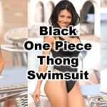 Sexy one piece thong swimsuit- with full buttock exposing thong bottom, high cut hip styling