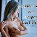 Bikini tops for women with larger bust sizes. The bosom is one of the key attributes to a woman's figure. As much as women want larger breasts, the larger the cup size, the harder it is to find a bikini top that looks good. Here we will take a no nonsense look at bikini tops that look great on larger breasts.