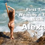This is the story of the first time Alexa wore a thong bikini in her own words.