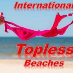 Where Can Women Go Topless in the World, Topless beaches, regions, countries