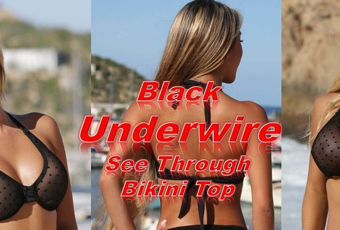 Black underwire see through bikini top that will support your breasts, shape them to perfection